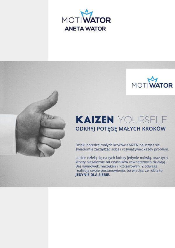 """Kaizen Yourself - odkryj potęgę małych kroków / Aneta Wątor   Z darmowego ebooka """" Kaizen Yourself - odkryj potęgę małych kroków """" dowiesz się dlaczego warto wyznaczać cele oraz jak to robić. Poznasz najbardziej efektywne metody wyznaczania celów i powody dla których jeszcze tego nie robiłaś/łeś."""
