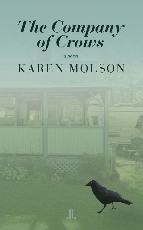 The Company of Crows, by Karen Molson (Linda Leith) http://www.lindaleith.com/publishings/view/43