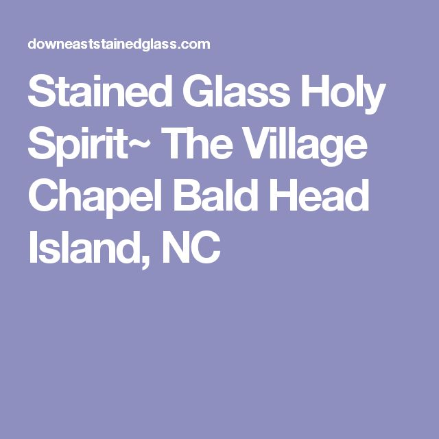 Stained Glass Holy Spirit~ The Village Chapel Bald Head Island, NC