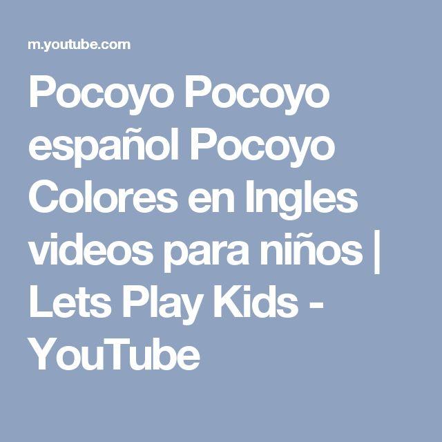 Pocoyo Pocoyo español Pocoyo Colores en Ingles videos para niños | Lets Play Kids - YouTube