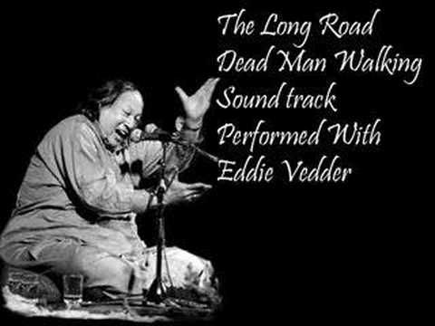 The Long Road ... by Eddie Vedder and Nusrat Fateh Ali Khan
