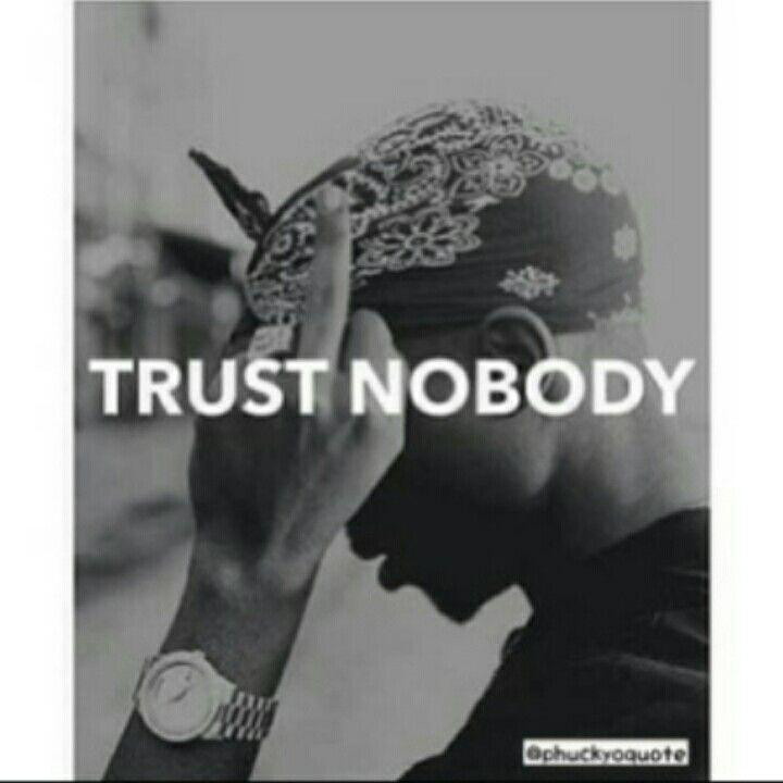 Quotes On Trust Nobody