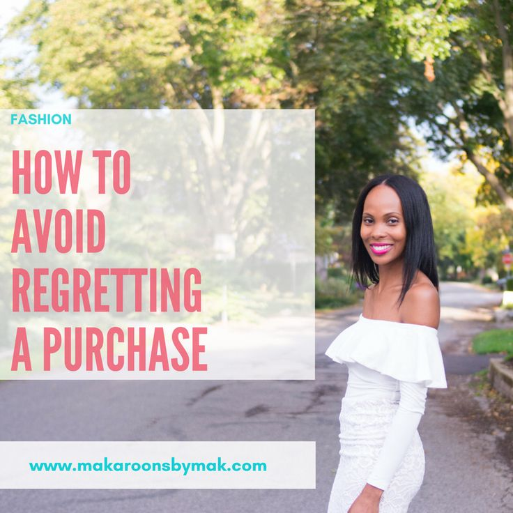 How To Avoid Regretting A Purchase