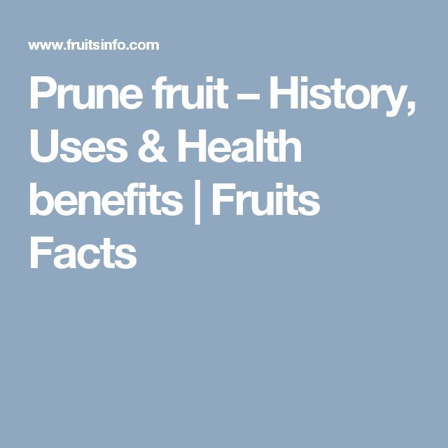 Prune fruit – History, Uses & Health benefits | Fruits Facts