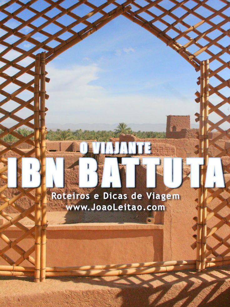 Ibn Battuta o explorador marroquino nascido em Tânger no século XIV