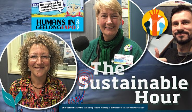 Amazing locals making a difference as temperatures rise  Guests in the Sustainable Studio on 20 September 2017 are: Monica Winston, Transition Streets Geelong, Leigh Ewbank from Act on Climate, and Jacqui Bennett from Humans in Geelong. There is Humans in Geelong Expo on 8 October 2017, new Transition Streets in Geelong cultivate decentralised leadership and becomes a way of combining sustainable living with local community development, the Victorian Renewable Energy Target is to be decided…