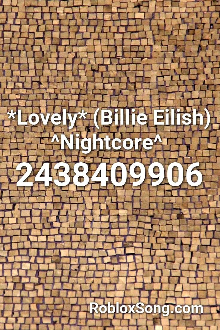 Lovely Billie Eilish Nightcore Roblox Id Roblox Music Codes