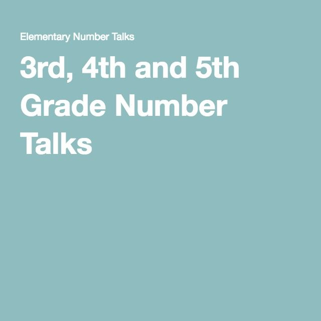 3rd, 4th and 5th Grade Number Talks: Resources for starting daily number talks in the classroom                                                                                                                                                     More