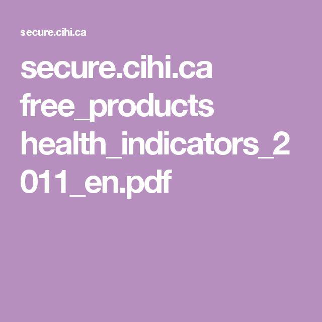 secure.cihi.ca free_products health_indicators_2011_en.pdf