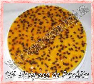 Oti- El menú diario Venezolano.....y algo más de los países hermanos: * MARQUESA DE PARCHITA