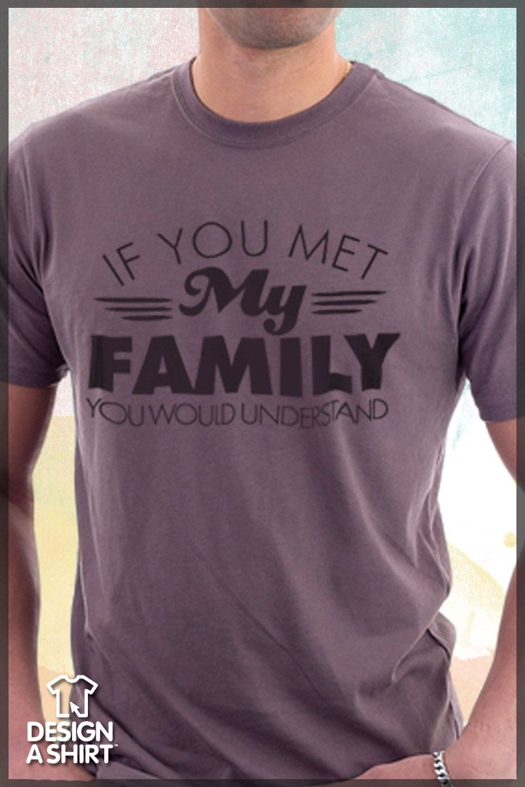 Design tshirt reunion -  If You Met My Family Funny T Shirt Template Customize This And