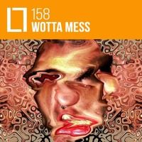 Loose Lips Mix Series - 158 - Wotta Mess by Loose Lips on SoundCloud