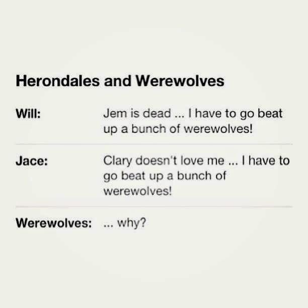 XD that's actually true. the both got upset, and beat up werewolves, then were stopped by a werewolf friend/acquaintance they have.