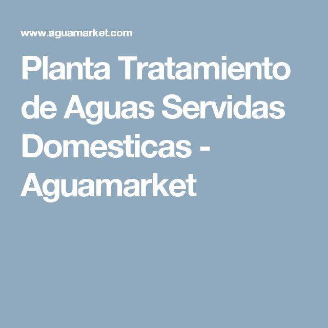 Planta Tratamiento de Aguas Servidas Domesticas - Aguamarket