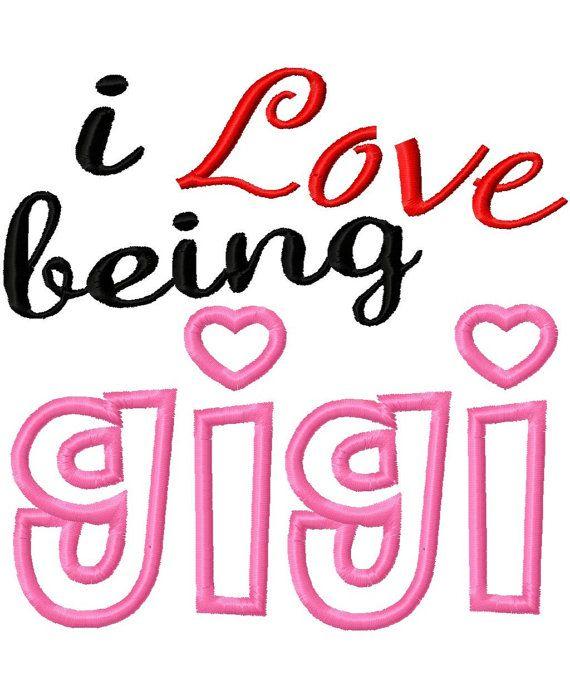 Download I Love being gigi - Machine Embroidery Design - 11 Sizes ...