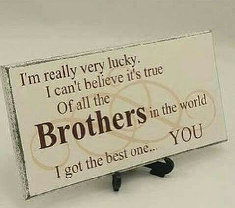 I'm as lucky as can be, for the world's best BROTHER belongs to me. :) Love you bro <3 Tag/mention your brother and sister
