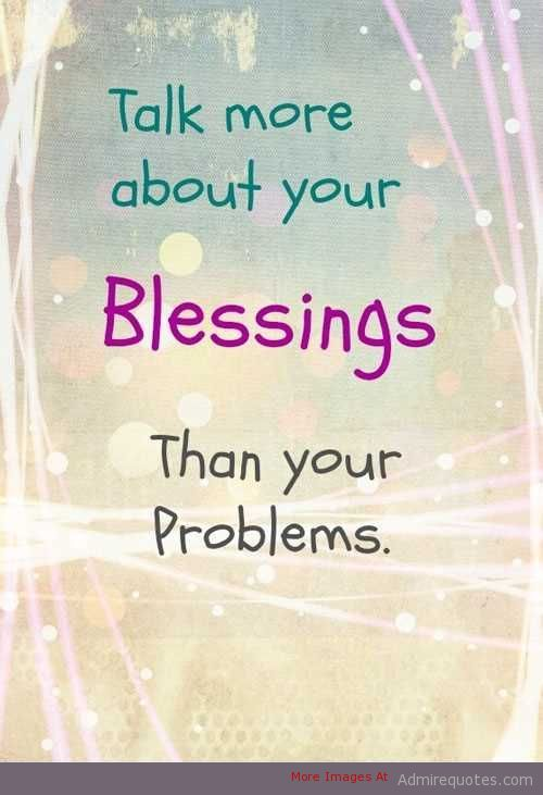 Talk more about your blessings than your problems