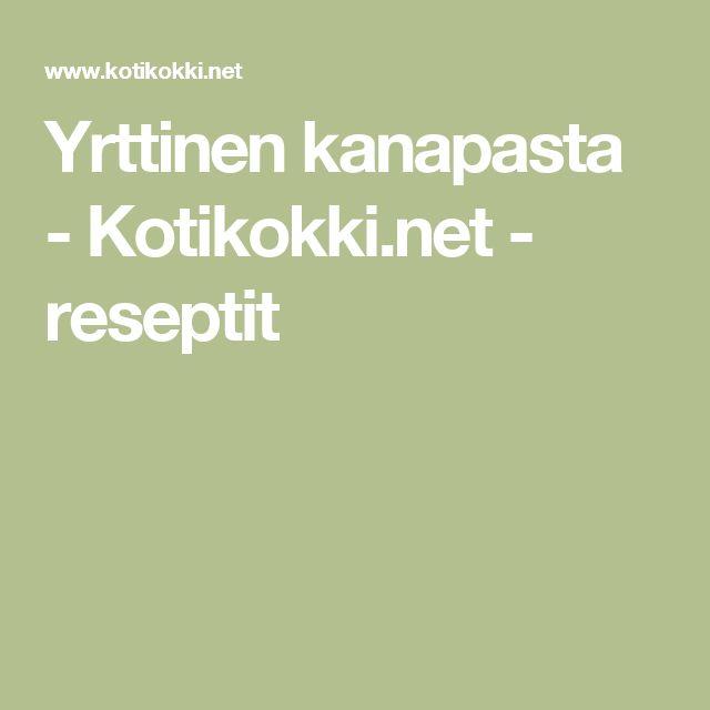 Yrttinen kanapasta - Kotikokki.net - reseptit