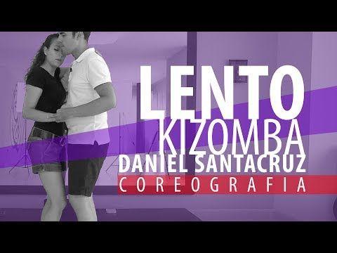 LENTO - Daniel Santacruz | COREOGRAPHY Step by Step – Kizomba for Beginners #15 - YouTube