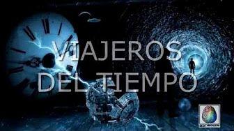 Viajeros del tiempo, viajes en el tiempo, maquina del tiempo