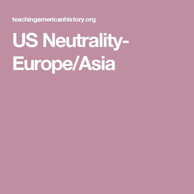 US Neutrality- Europe/Asia