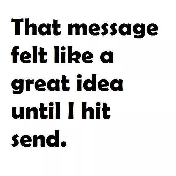 That message felt like a great idea until I hit send.
