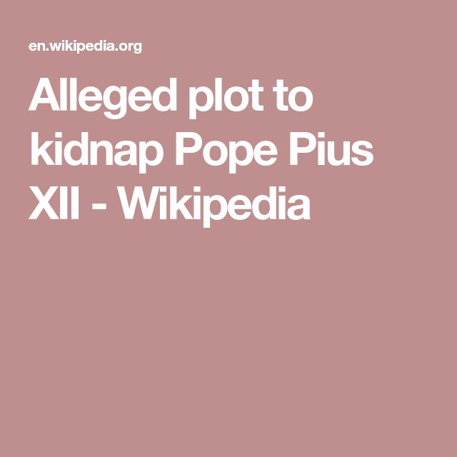 Alleged plot to kidnap Pope Pius XII - Wikipedia