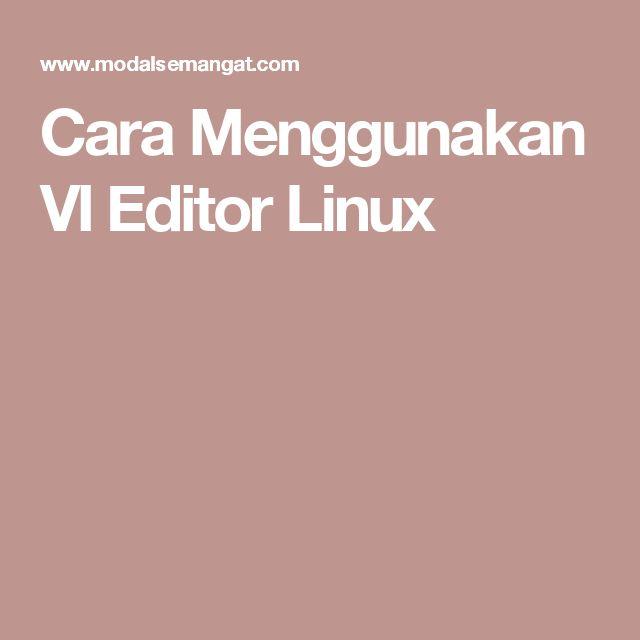 Cara Menggunakan VI Editor Linux