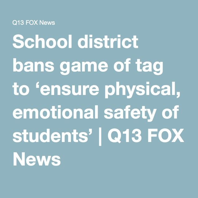 School district bans game of tag to 'ensure physical, emotional safety of students' | Q13 FOX News