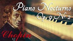 Chopin - Nocturno Op 9 N. 2 (1 HORA) - Música Clásica Piano para Estudiar Concentrarse Trabajar - YouTube