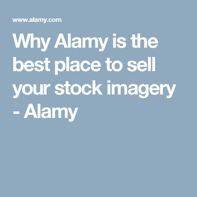Why Alamy is the best place to sell your stock imagery - Alamy