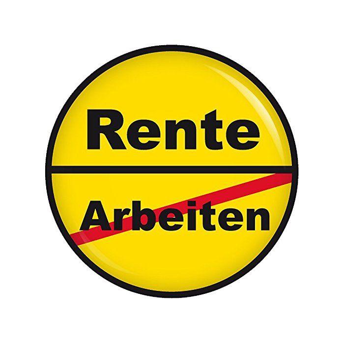 Kiwikatze® Sprüche - Ortsschild Rente - 37mm Button Pin Ansteckbutton Rente als Geschenk oder Mitbringsel zum Ruhestand oder Geburtstag
