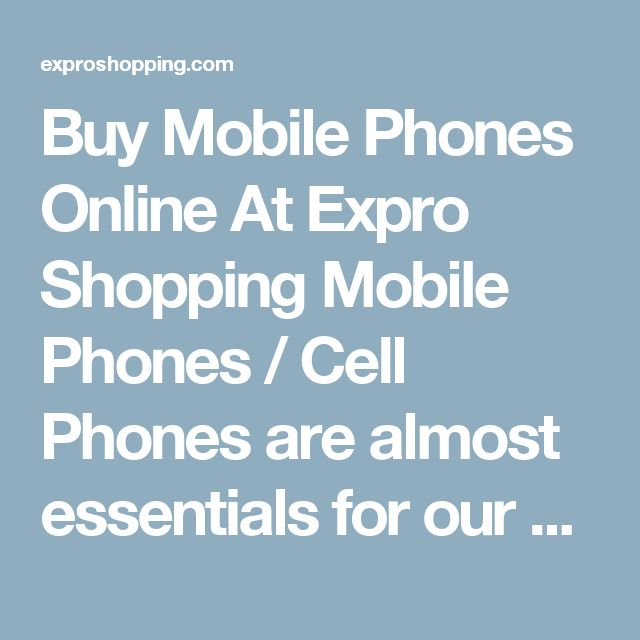 Buy Mobile Phones Online At Expro Shopping Mobile Phones / Cell Phones are almost essentials for our daily life today. Expro Shopping brings to you a diverse collection of Mobile Phones, Smart Phones, latest mobile phones, mobile phone deals, cheap mobile phones, new mobile phones, best mobile phone, from all big brands, growing brands and upcoming companies like Sony, Samsung, Micromax, Opo, Lava, Vivo, Microsoft, Lenovo etc.    Shop Online for Mobile Phones  You will come across Best…