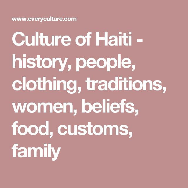 Culture of Haiti - history, people, clothing, traditions, women, beliefs, food, customs, family