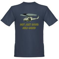 Helicopter Pilot Humor T-Shirt. Not Just Good. Heli-good