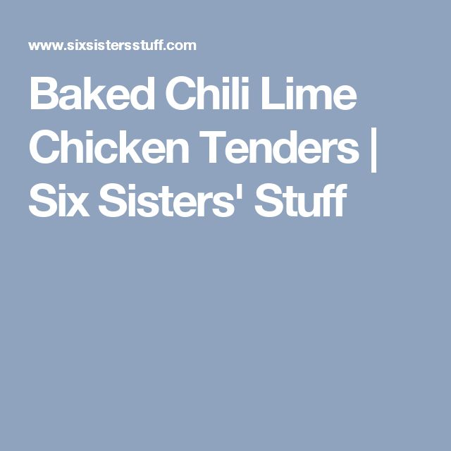 Baked Chili Lime Chicken Tenders | Six Sisters' Stuff