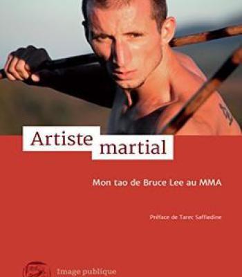 Artiste Martial: Mon Tao De Bruce Lee Au Mma PDF