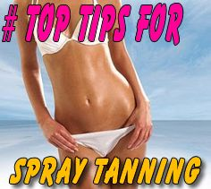 Great pre-tan tips!! to ensure you get better results from your spray tan.