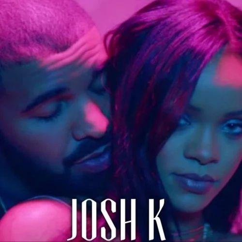 Rihanna - Work ft. Drake by Josh K