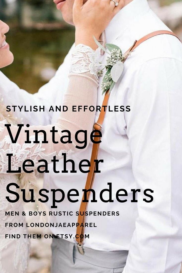 These vintage leather suspenders are wonderful addition to any groom or groomsmen attire,for simple rustic wedding, woodsy outdoor weddings, barn or farm weddings, and of course the backyard wedding too. #affiliate #rusticwedding #vintagewedding #countrywedding #grooms #groomsmen #outfits #backyard #farmwedding #barnwedding #woodsy