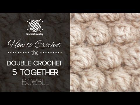How to Crochet the Double Crochet 5 Together Bobble - YouTube