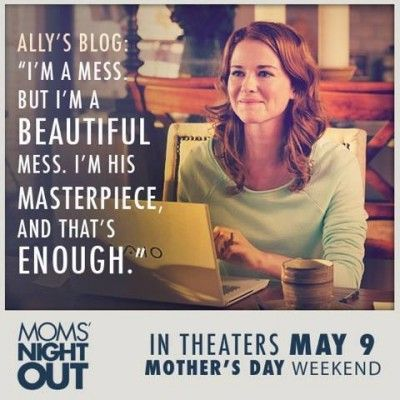 Yes Mom -- You Are Enough - Thoughts from the Movie Mom's Night Out - Jen's Journey