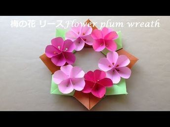 折り紙 梅の花 リース 簡単な折り方(niceno1)Origami Flower plum wreath tutorial - YouTube