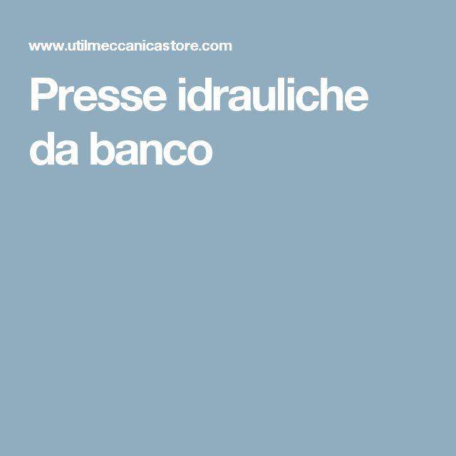 Presse idrauliche da banco