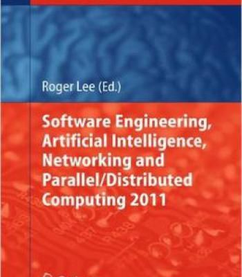 Software Engineering Artificial Intelligence Networking And Parallel/Distributed Computing 2011 PDF