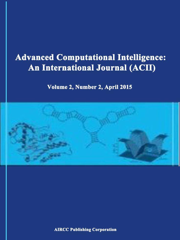 Advanced Computational Intelligence: An International Journal (ACII) http://airccse.org/journal/acii/index.html
