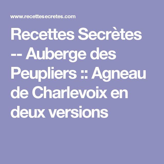 Recettes Secrètes -- Auberge des Peupliers :: Agneau de Charlevoix en deux versions