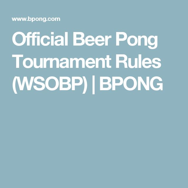 Official Beer Pong Tournament Rules (WSOBP) | BPONG
