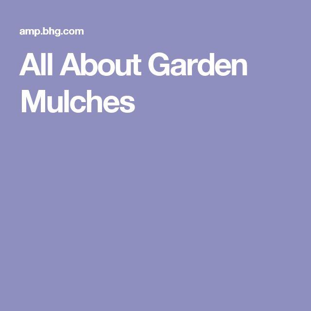 All About Garden Mulches