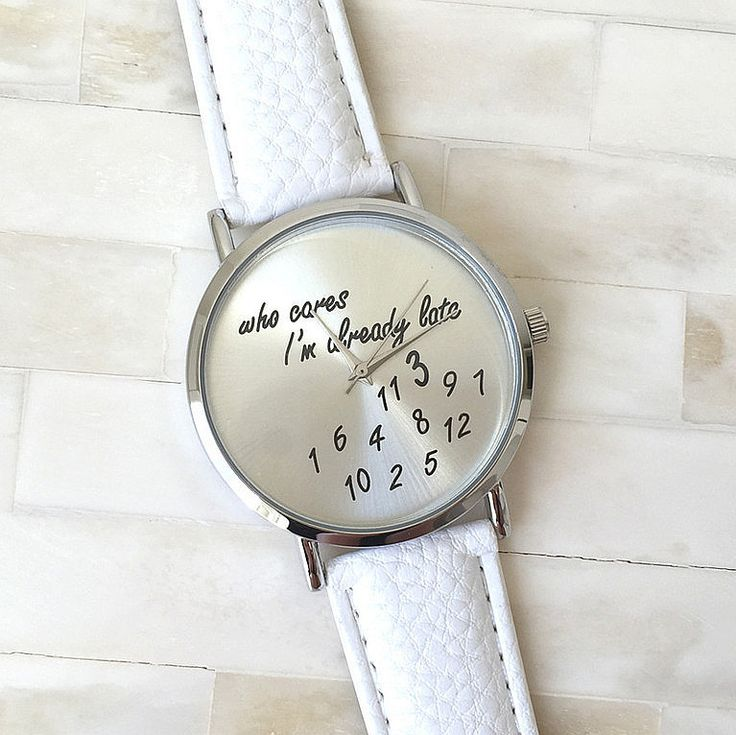 """who cares I'm already late""- ladies casual leather band wristwatch - white - http://lily316.com.au/new-arrivals/"